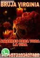 BRUJA VIRGINIA RITUALES,HECHIZOS Y AMARRES EXPERTA EN EL AMOR COMUNICATE YA 3103437489